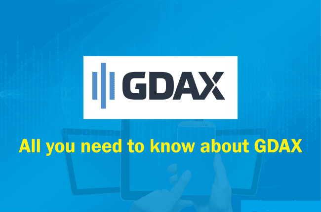 GDAX Review 2020 – Top 5 Reasons Why It is Safe to use?