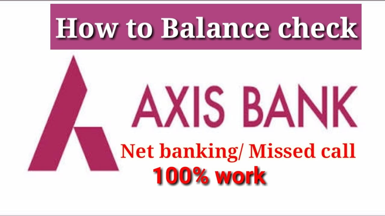 How to Check Axis Bank Balance Enquiry by SMS, Miss Call, Netbanking
