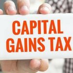 A Complete Guide About Capital Gains Tax